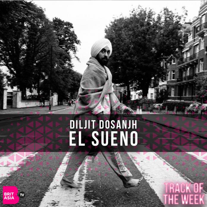 TRACK OF THE WEEK: DILJIT DOSANJH & TRU SKOOL – EL SUENO