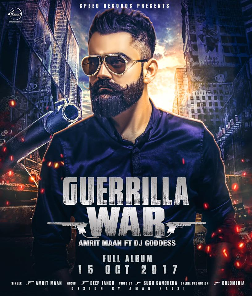 AMRIT MAAN FT. DJ GODDESS – GUERRILLA WAR
