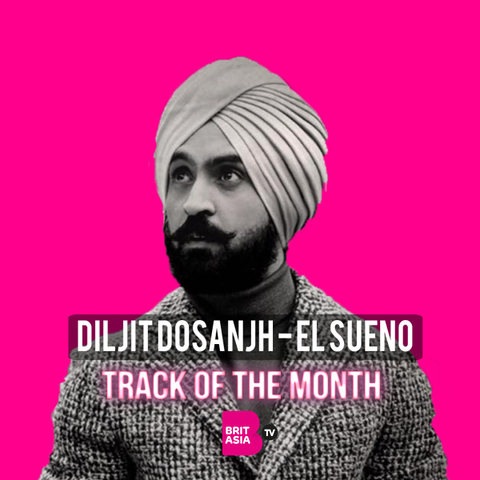 TRACK OF THE MONTH: DILJIT DOSANJH & TRU SKOOL – EL SUENO