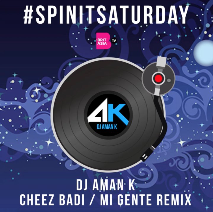 #SPINITSATURDAY: DJ AMAN K – CHEEZ BADI/MI GENTE REMIX