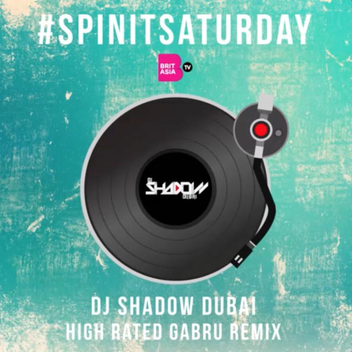 #SPINITSATURDAY: DJ SHADOW DUBAI – HIGH RATED GABRU REMIX