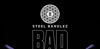 NEW RELEASE: STEEL BANGLEZ FT. MOSTACK, MR EAZI, NOTE3S & YUNGEN – BAD