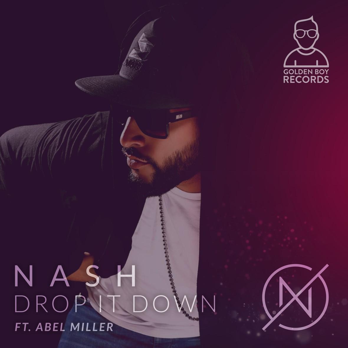NEW RELEASE: NASH FT. ABEL MILLER – DROP IT DOWN