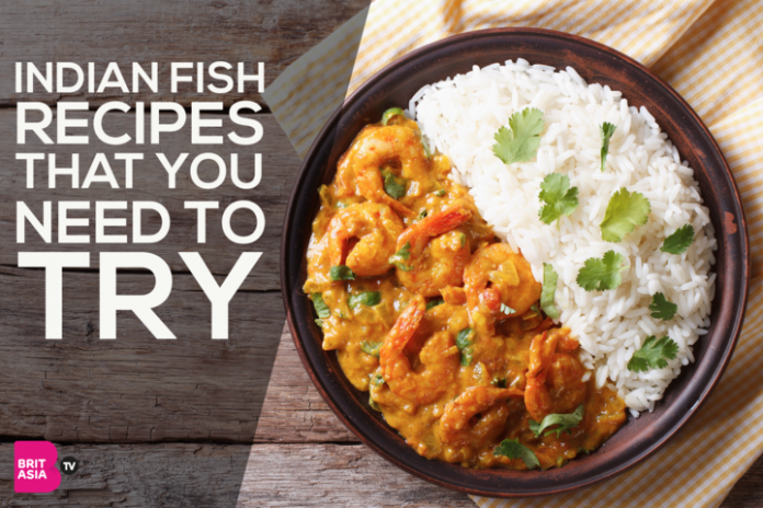 INDIAN FISH RECIPES THAT YOU NEED TO TRY