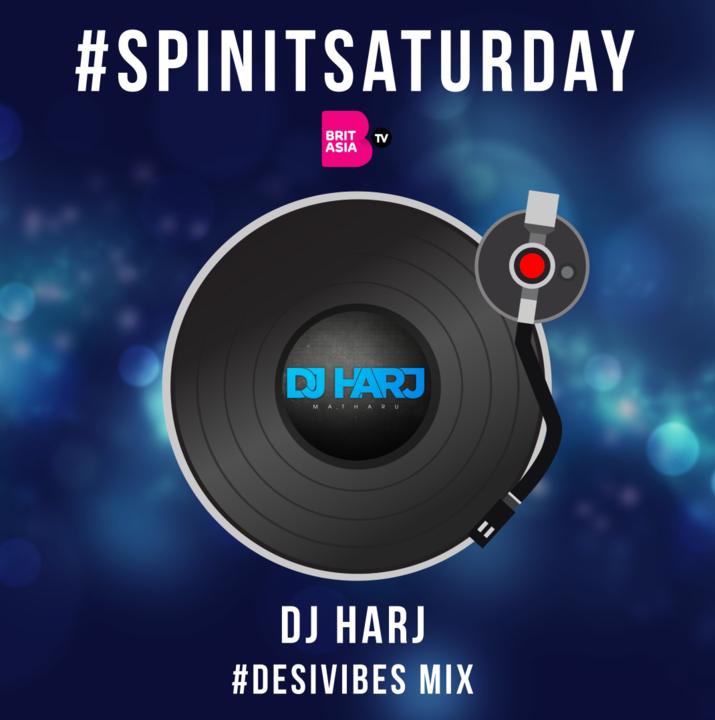 #SPINITSATURDAY: DJ HARJ - #DESIVIBES