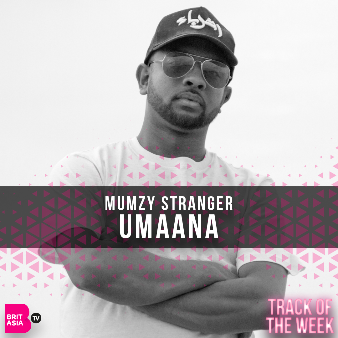 TRACK OF THE WEEK: MUMZY STRANGER – UMAANA