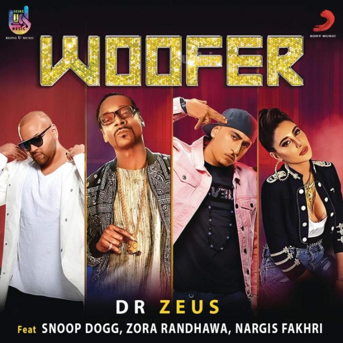 NEW RELEASE: DR ZEUS FT. SNOOP DOGG, ZORA RANDHAWA & NARGIS FAKHRI – WOOFER