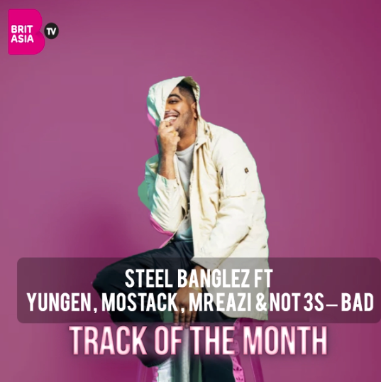 TRACK OF THE MONTH: STEEL BANGLEZ FT. YUNGEN, MOSTACK, MR EAZI, NOT3S – BAD