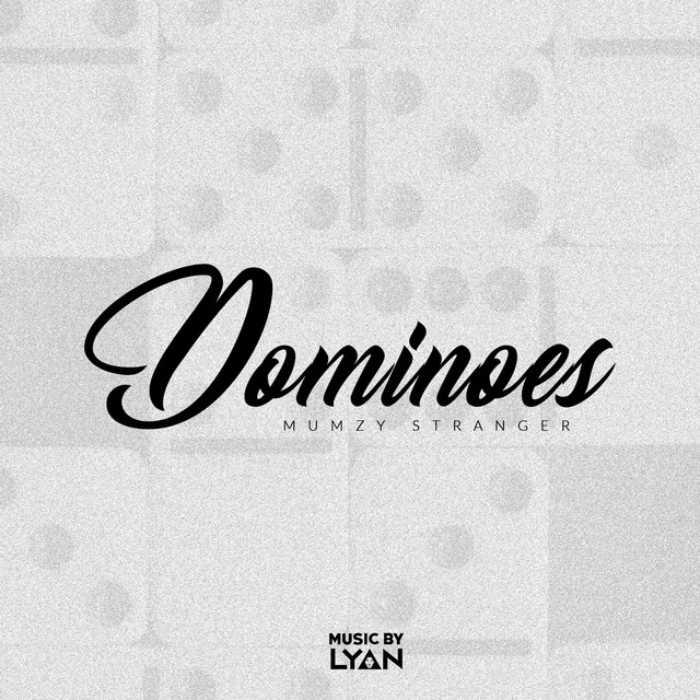 NEW RELEASE: MUMZY STRANGER – DOMINOS