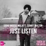 TRACK OF THE WEEK: SIDHU MOOSE WALA FT. SUNNY MALTON – JUST LISTEN