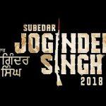 NEW FILM RELEASE: SUBEDAR JOGINDER SINGH
