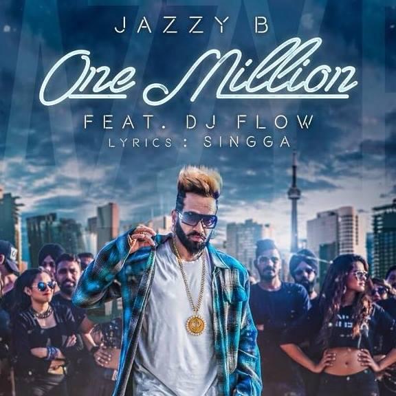 NEW RELEASE: JAZZY B FT. DJ FLOW – ONE MILLION