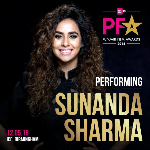 SUNANDA SHARMA TO PERFORM AT BRITASIA TV'S PUNJABI FILM AWARDS 2018