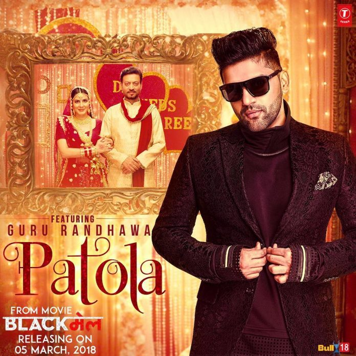 NEW RELEASE: GURU RANDHAWA – PATOLA FROM THE UPCOMING BOLLYWOOD MOVIE BLACKMAIL