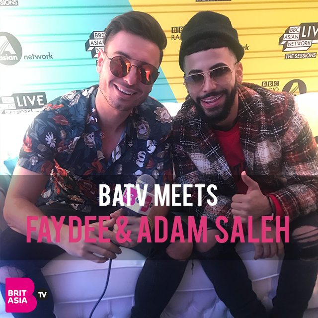 BRITASIA TV MEETES… FAYDEE & ADAM SALEH