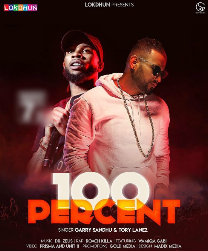 NEW RELEASE: GARRY SANDHU FT. TORY LANEZ, ROACH KILLA AND DR ZEUS – 100 PERCENT