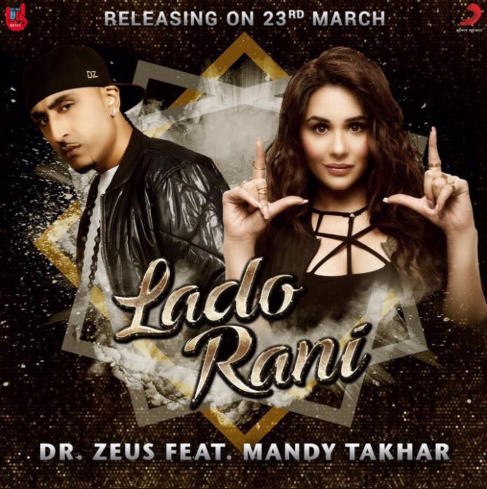NEW RELEASE: DR ZEUS FT. MANDY TAKHAR – LADO RANI