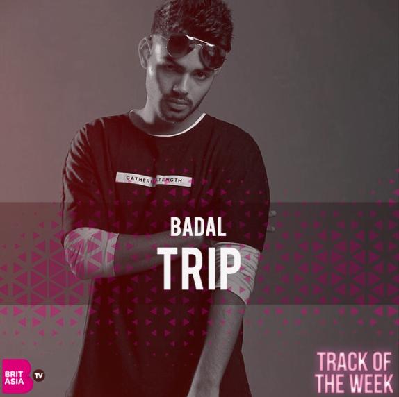 TRACK OF THE WEEK: BADAL – TRIP
