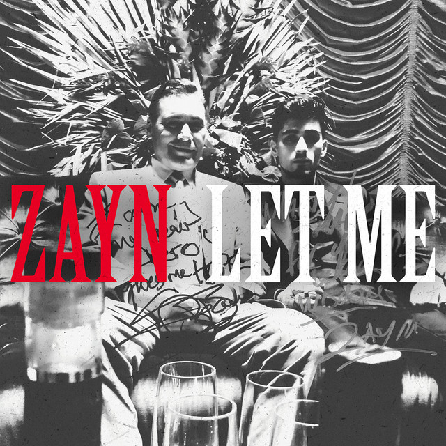 NEW MUSIC RELEASE: ZAYN – LET ME