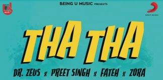 NEW RELEASE: DR ZEUS FT. PREET SINGH, FATEH DOE AND ZORA RANDHAWA – THA THA