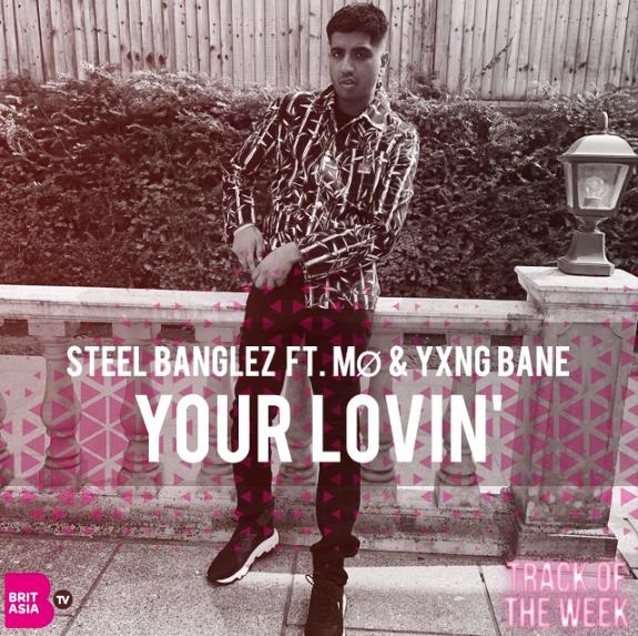 TRACK OF THE WEEK: STEEL BANGLEZ FT. YXNG BANE & MØ – YOUR LOVIN'