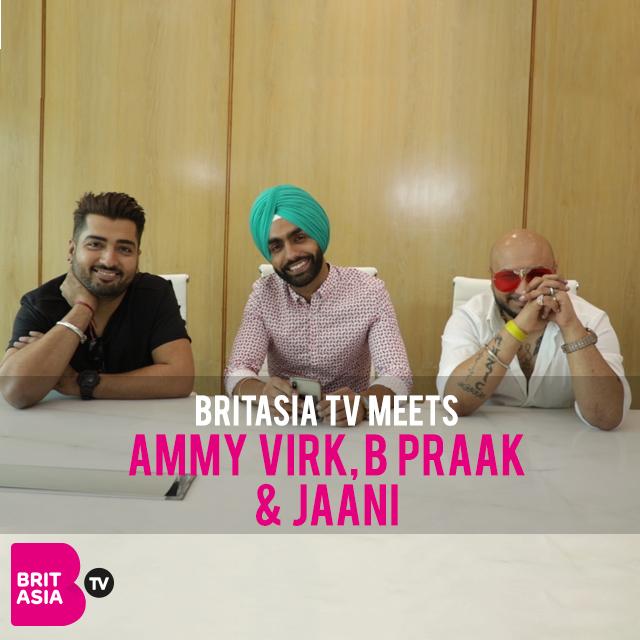 BRITASIA TV MEETS AMMY VIRK, JAANI & B PRAAK
