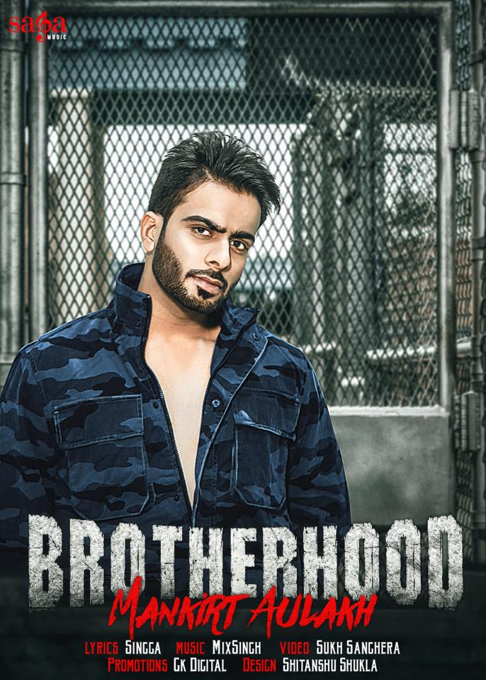 MANKIRT AULAKH SHARES POSTER FOR UPCOMING TRACK 'BROTHERHOOD'