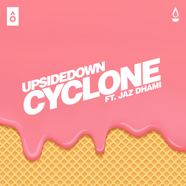 NEW RELEASE: UPSIDE DOWN FT. JAZ DHAMI - CYCLONE
