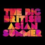 THE BBC BIG BRITISH ASIAN SUMMER