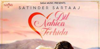 SATINDER SARTAAJ SHARES FIRST LOOK AT UPCOMING SINGLE 'DIL NAHION TORHIDA'