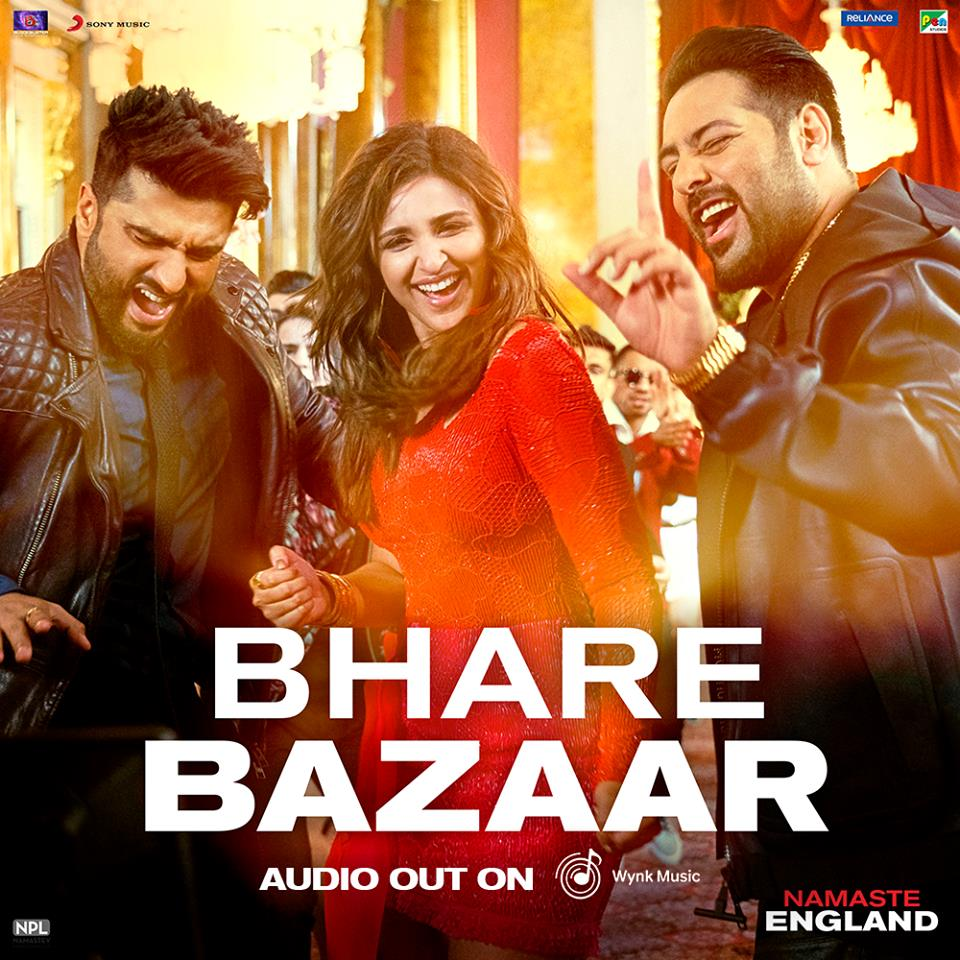 NEW RELEASE: BHARE BAZAAR FROM THE UPCOMING MOVIE 'NAMASTE ENGLAND'