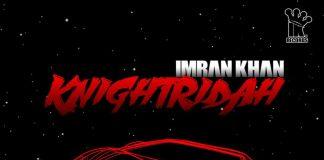 NEW RELEASE: IMRAN KHAN - KNIGHTRIDAH