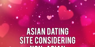 ASIAN DATING SITE CONSIDERING NON-ASIAN JOINERS