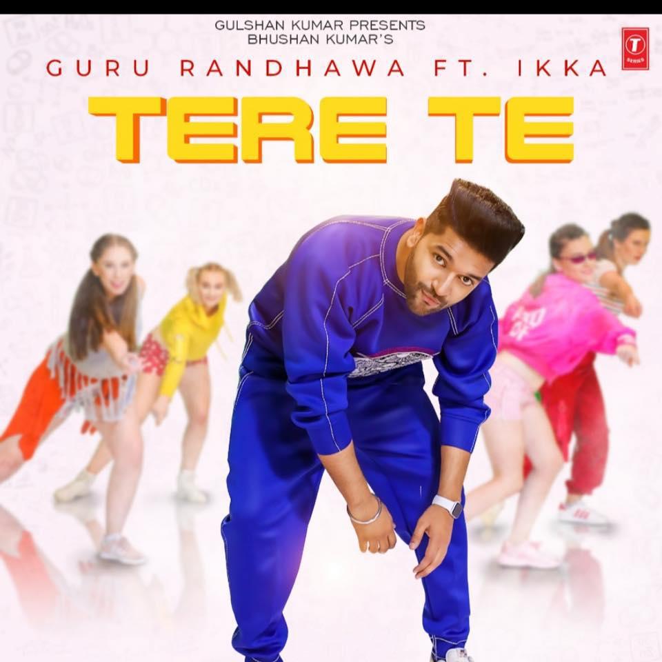 NEW RELEASE: GURU RANDHAWA – TERE TE