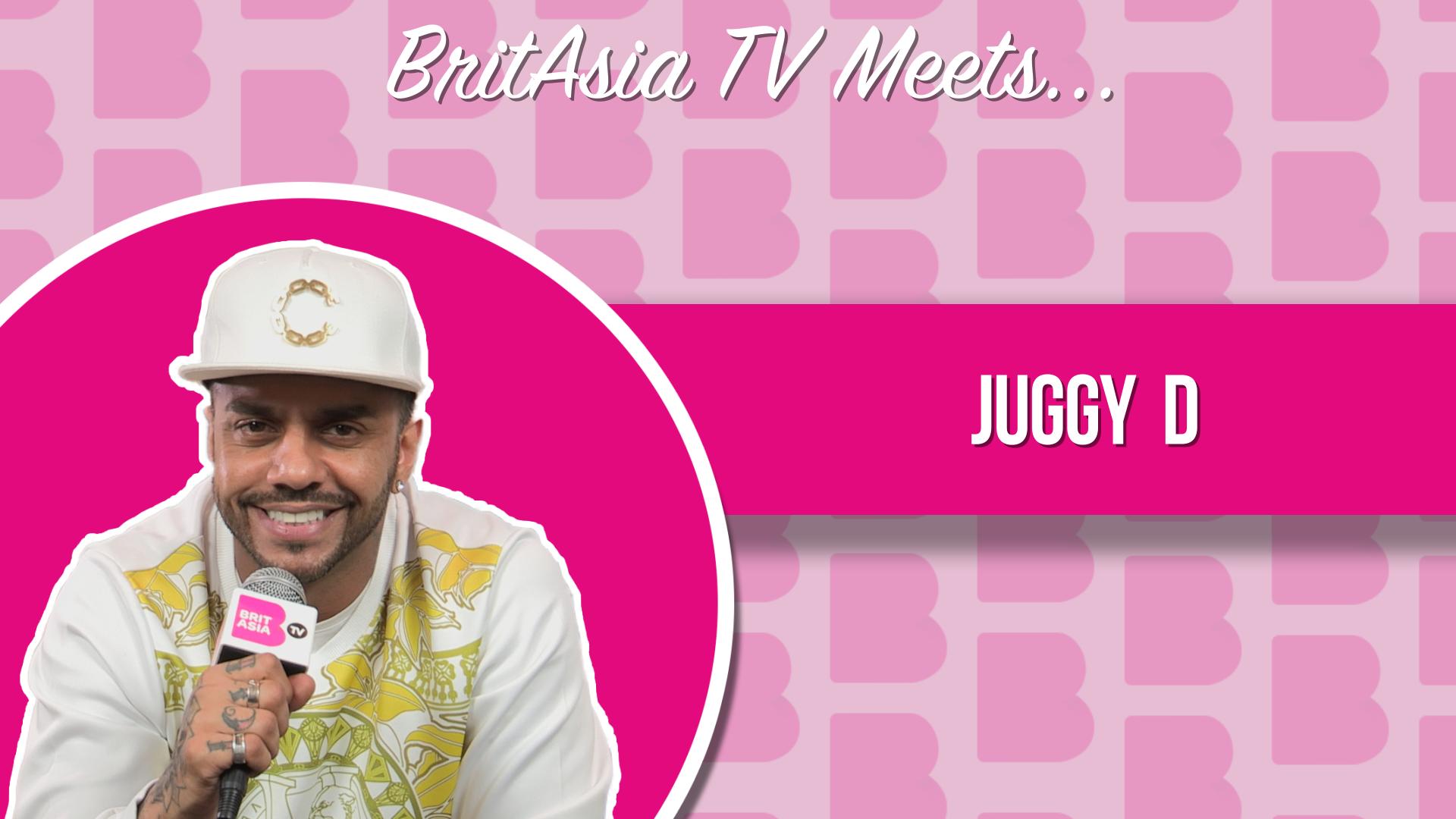 BRITASIA TV MEETS JUGGY D