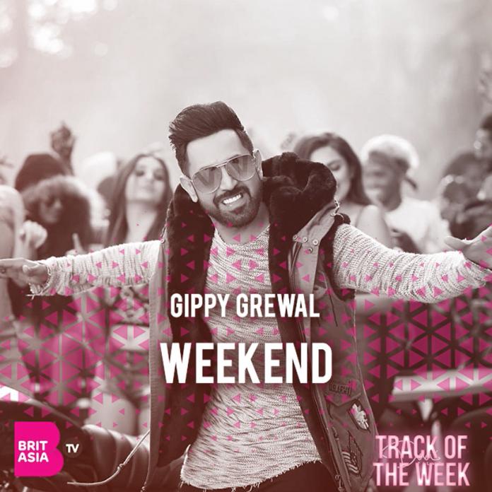 TRACK OF THE WEEK: GIPPY GREWAL – WEEKEND