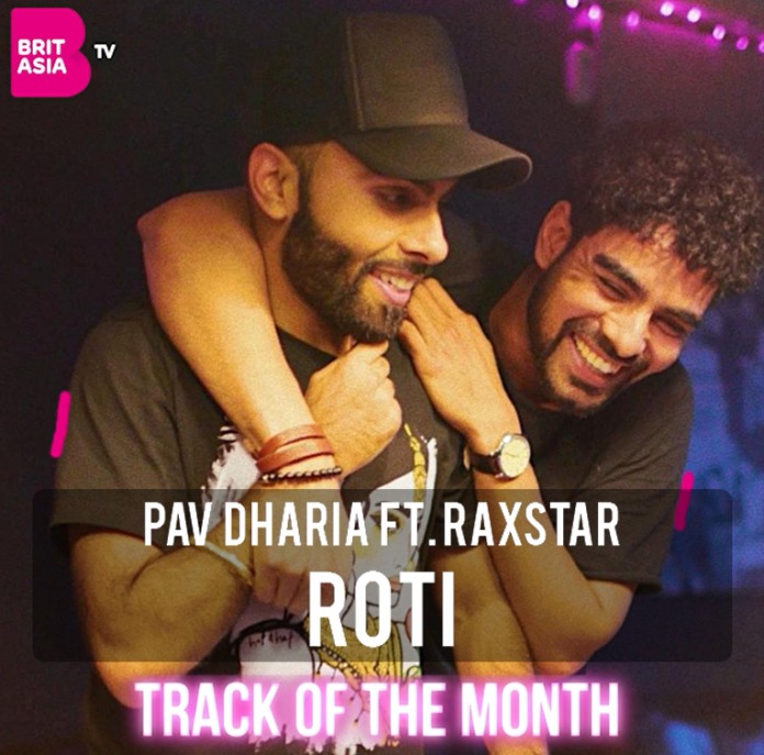 TRACK OF THE MONTH: PAV DHARIA FT. RAXSTAR – ROTI