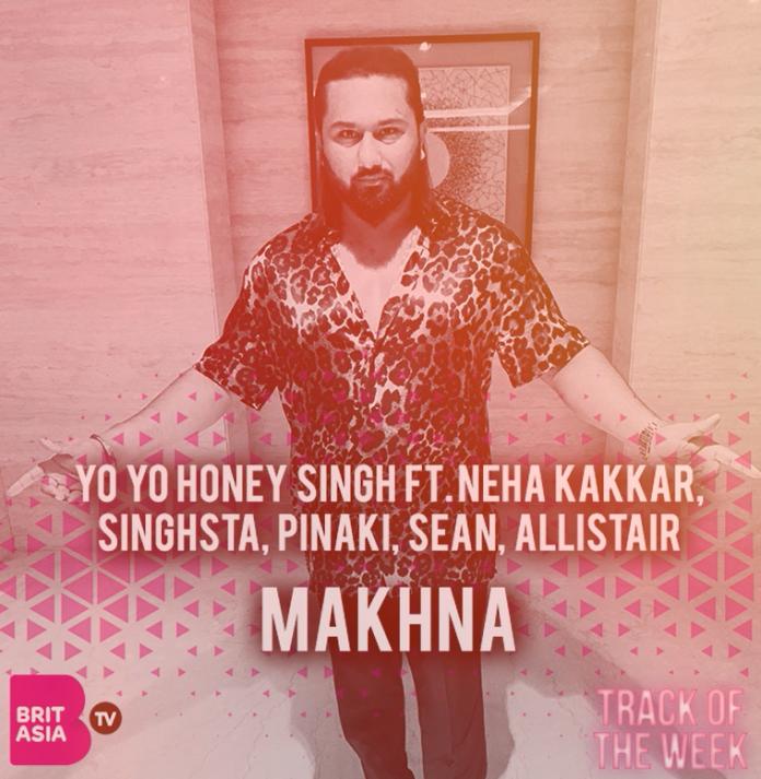 TRACK OF THE WEEK: HONEY SINGH FT. NEHA KAKKAR, SINGHSTA, PINAKI, SEAN, ALLISTAIR - MAKHNA