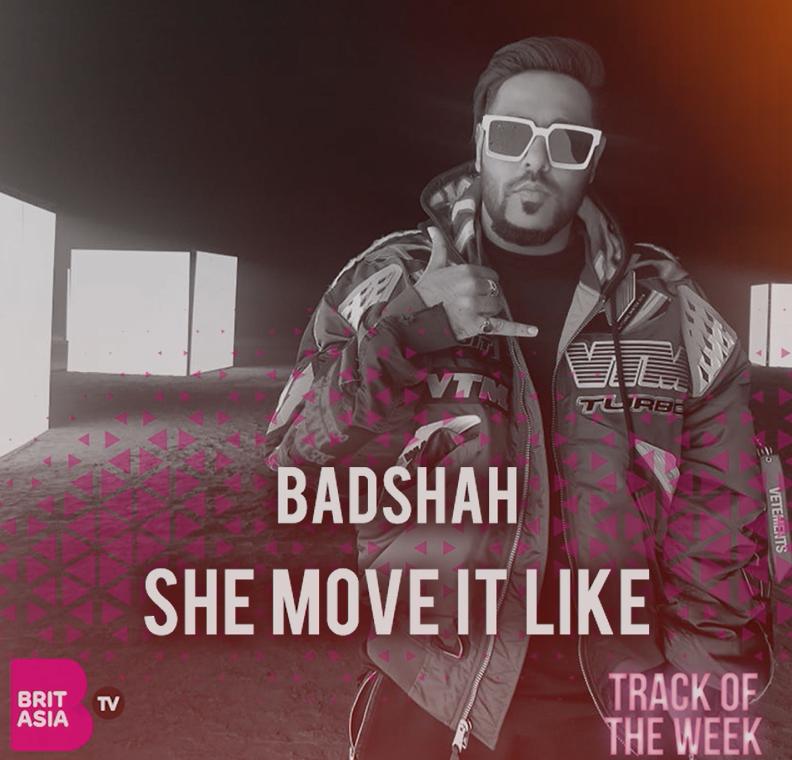 TRACK OF THE WEEK: BADSHAH – SHE MOVE IT LIKE