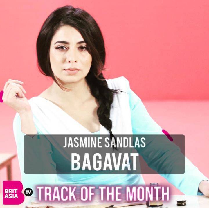 TRACK OF THE MONTH: JASMINE SANDLAS – BAGAVAT