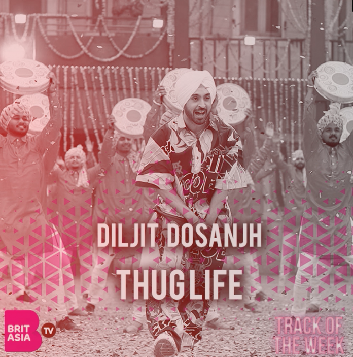 TRACK OF THE WEEK: DILJIT DOSANJH – THUG LIFE