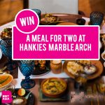 Win a meal for two at Hankies in London