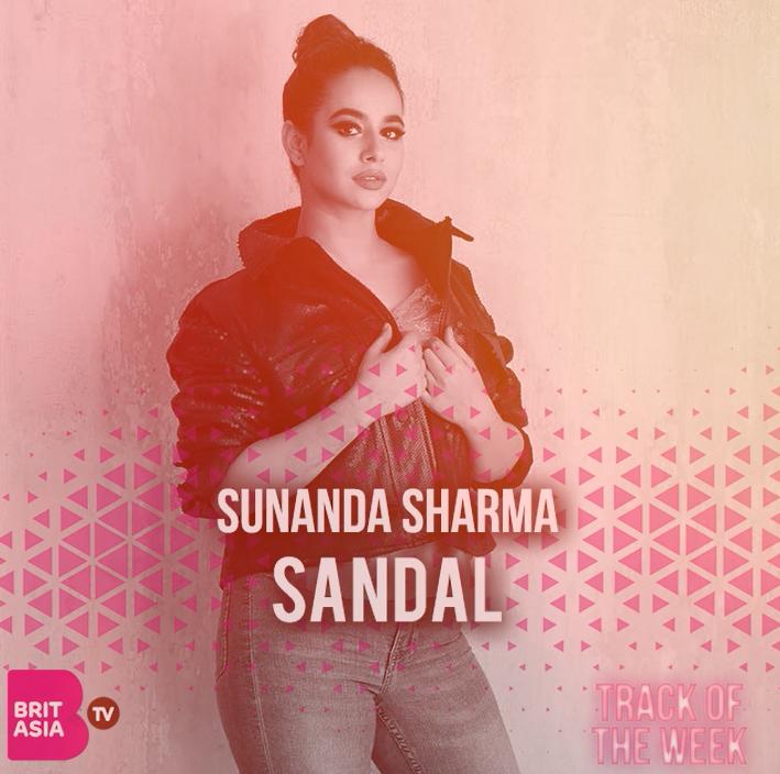 TRACK OF THE WEEK: SUNANDA SHARMA – SANDAL