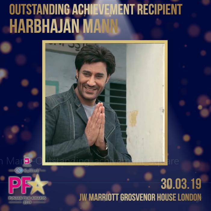 HARBHAJAN MANN TO BE HONOURED WITH 'OURSTANDING ACHIEVEMENT' AWARD AT PUNJABI FILM AWARDS 2019