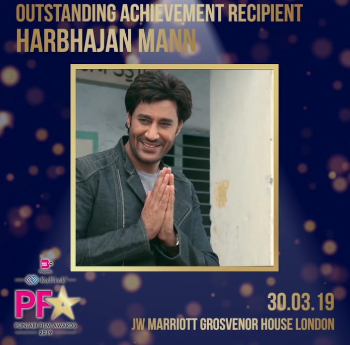HARBHAJAN MANN TO BE HONOURED WITH 'OURSTANDING ACHIEVEMENT' AWARD AT PUNJABI FILM AWARDS 2019