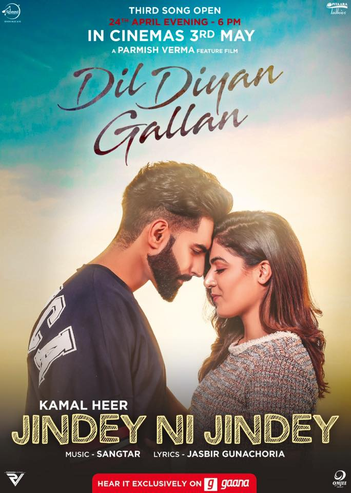 NEW RELEASE: JINDEY NI JINDEY FROM THE UPCOMING MOVIE 'DIL DIYAN GALLAN'