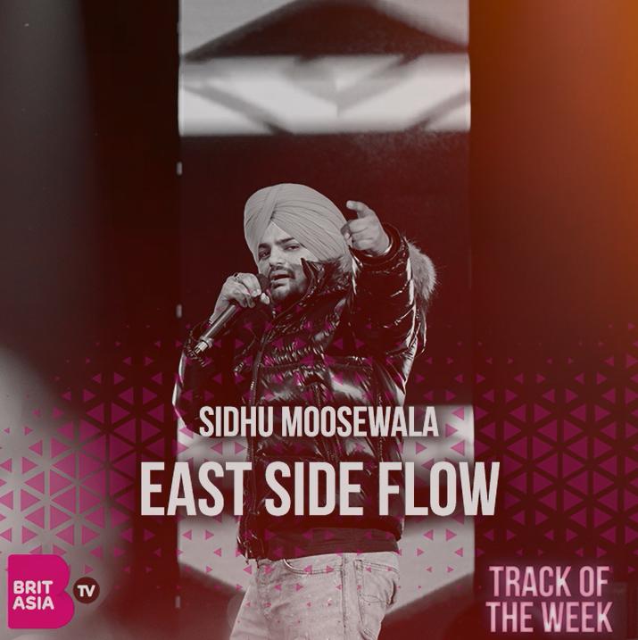 TRACK OF THE WEEK: SIDHU MOOSEWALA – EAST SIDE FLOW