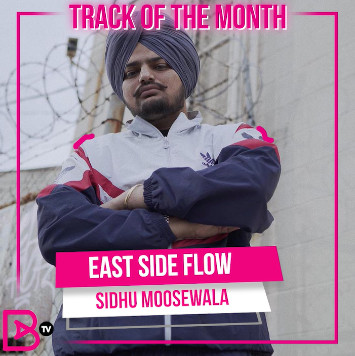 TRACK OF THE MONTH: SIDHU MOOSEWALA – EAST SIDE FLOW