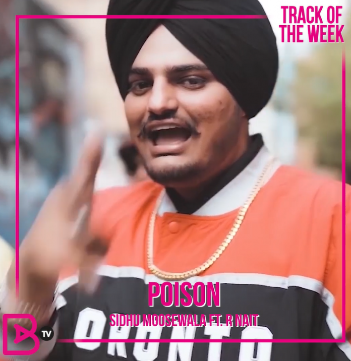 TRACK OF THE WEEK: SIDHU MOOSEWALA – POISON