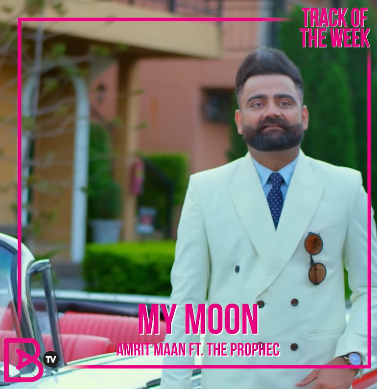 TRACK OF THE WEEK: AMRIT MAAN FT. THE PROPHEC – MY MOON